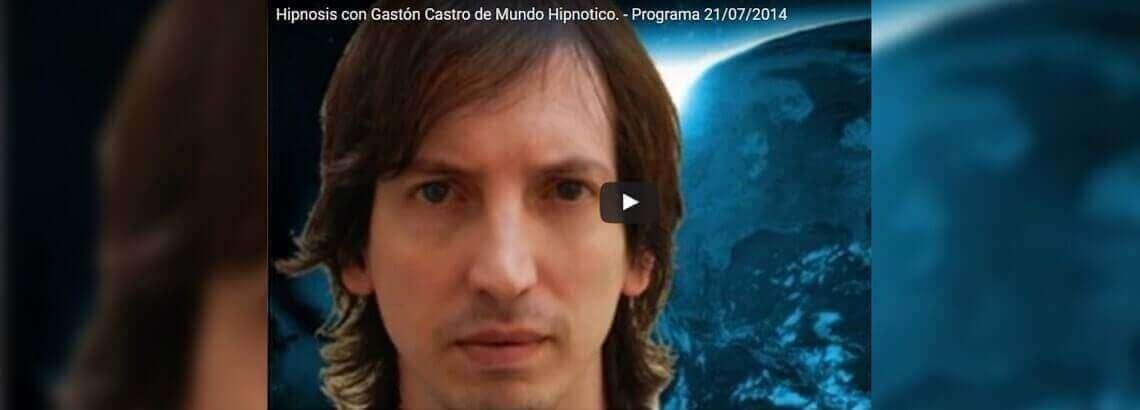 Hipnosis con Gastón Castro. Programa # 18